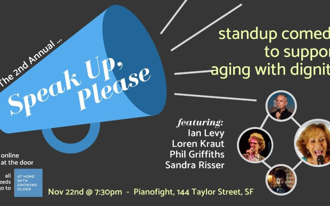 The 2nd Annual Speak-Up Please: standup comedy to support aging with dignity