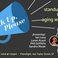 The 2nd Annual Speak-Up Please: standup comedy to support aging